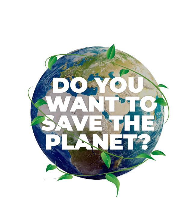 Do you want to save the planet?